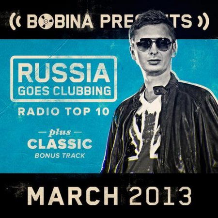 Bobina presents Russia Goes Clubbing Radio Top 10 (2013)