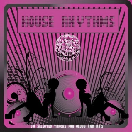 House Rhythms 50 Selected Tracks for Clubs and DJs (2013)