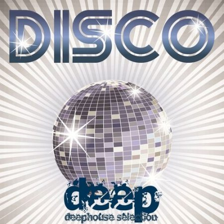 Disco Deep Deephouse Selection (2013)