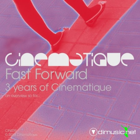 VA - Fast Forward - 3 Years Of Cinematique (2013)