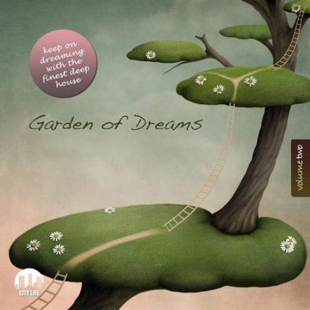 Garden of Dreams Vol 2 - Sophisticated Deep House Music (2013)