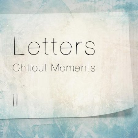 Letters Chillout Moments 2 (2013)
