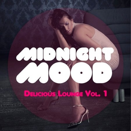 Midnight Mood - Delicious Lounge Vol - 1 (2013)