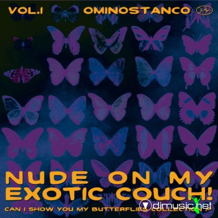 Ominostanco - Nude on My Exotic Couch Vol 1 (2013)