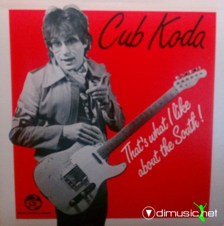 Cub Koda - That's What I Like About The South ! (1984)