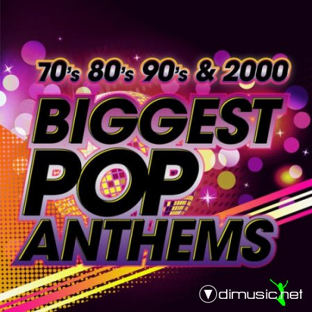 VA - The Biggest Pop Anthems 70s 80s 90s & 2000 (2013)