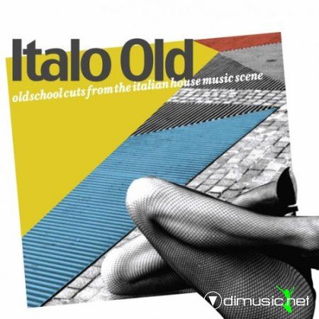 VA - Italo Old (Old School Cuts from the Italian House Music Scene)(2011)