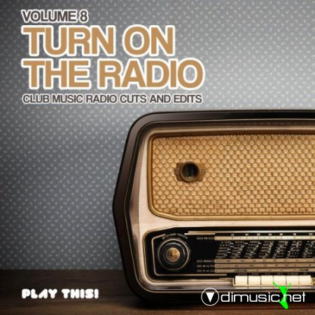 VA - Turn On the Radio, Vol. 8 (2013)