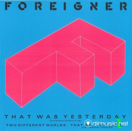 Foreigner - That Was Yesterday (Extended Remix)