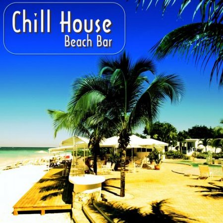 Chill House Beach Bar (2013)