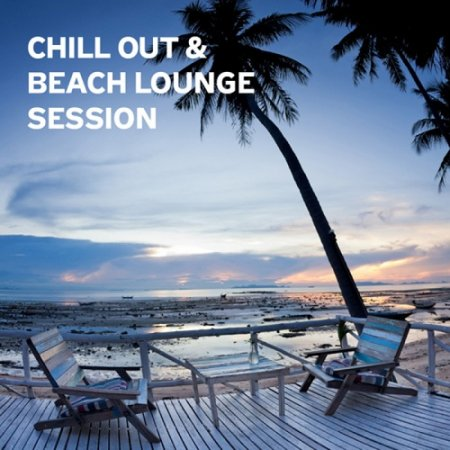 Chill Out and Beach Lounge Session (2013)