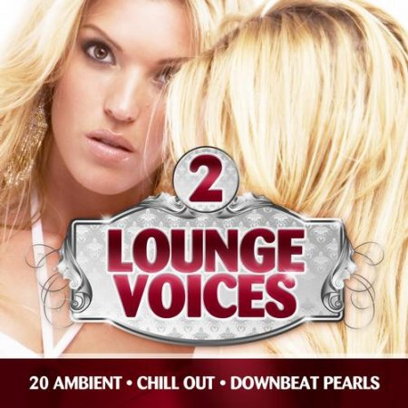 Lounge Voices Vol.2 20 Ambient Chill Out and Downbeat Pearls (2013)