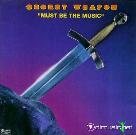 Secret Weapon - Must Be The Music (1983) (reissue 1992) CD