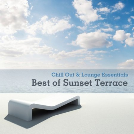 Chill Out & Lounge Essentials - Best of Sunset Terrace (2013)
