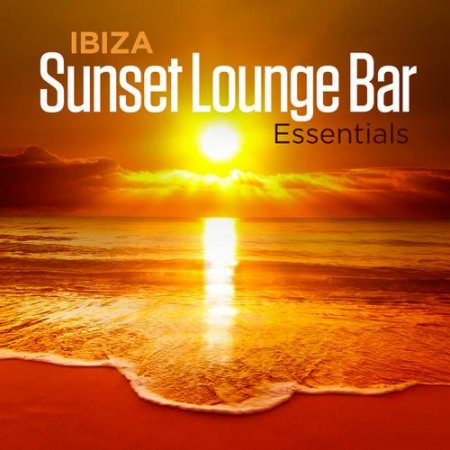 Ibiza Sunset Lounge Bar Essentials (2013)