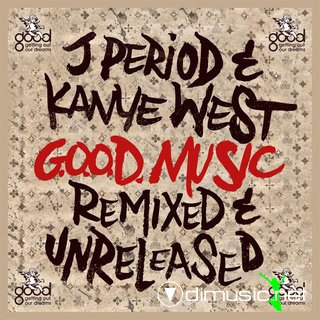 J. Period, Kanye West - GOOD Music (Remixed & Unreleased) [Deluxe Edition] 2013