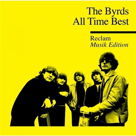 The Byrds - All Time Best Reclam Music Edition (2013)