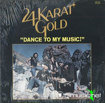 24 Karat Gold - Dance To My Music (Vinyl, LP, Album)