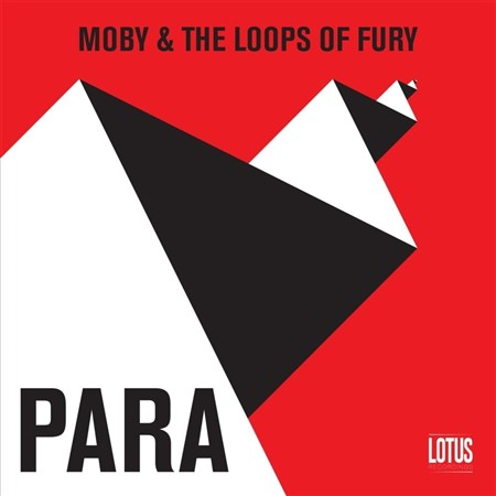 Moby & The Loops Of Fury - Para (2013)