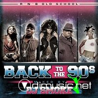 VA - Back To The 90s Vol.1 and 2 - Mixed By DJ Smoke Bootleg  (2013)