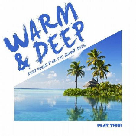 Warm and Deep - Deep House for the Sunny Days (2013)