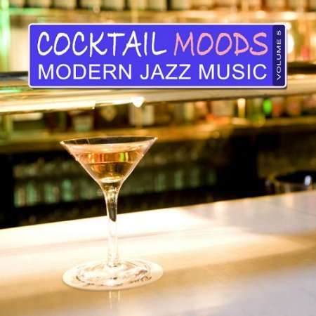 Cocktail Moods Vol.5 Modern Jazz Music (2013)