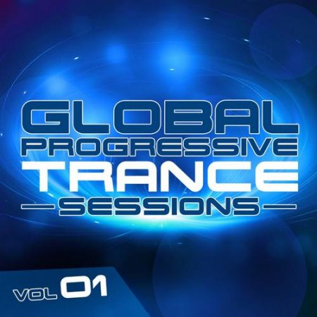 Global Progressive Trance Sessions Vol 1 (2013)