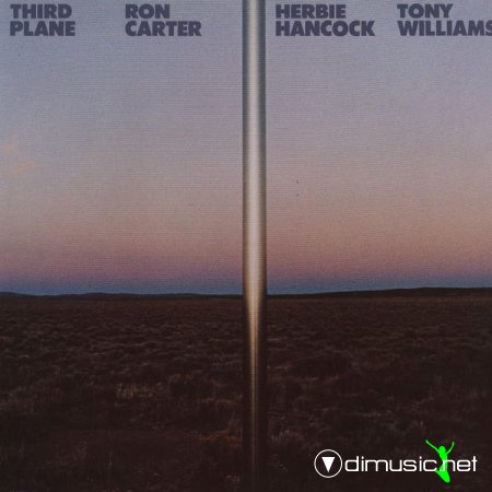 Ron Carter, Herbie Hancock & Tony Williams - Third Plane (1977)