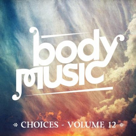 Body Music - Choices Vol 12 (2013)