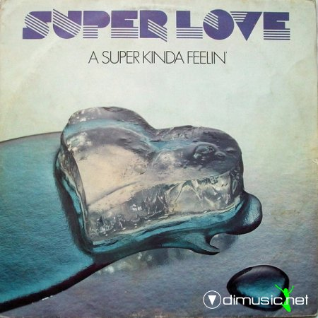 Super Love - A Super Kinda Feelin' (Vinyl, LP, Album) 1979