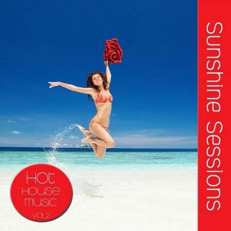 Sunshine Sessions Vol 2 Hot House Music (2013)