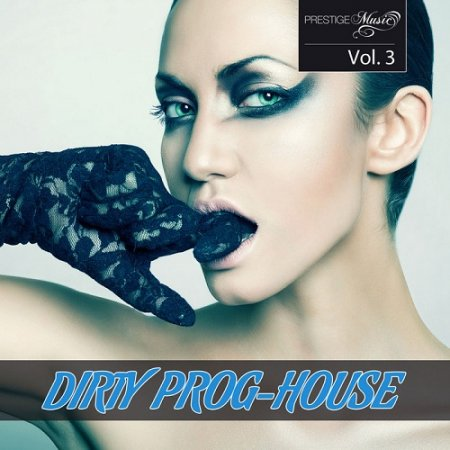 Dirty Prog-House Vol 3 (2013)