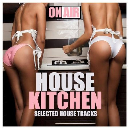 House Kitchen Selected House Tracks (2013)