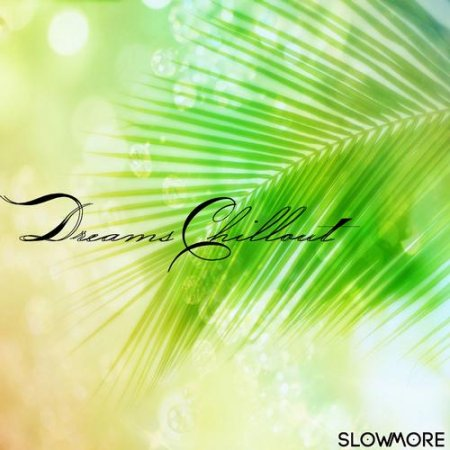 Dreams Chillout (2013)