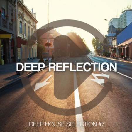 Deep Reflection - Deep House Selection Vol 7 (2013)