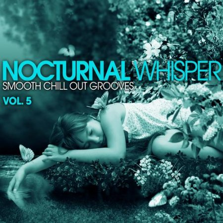 Nocturnal Whisper - Smooth Chill Out Grooves Vol 5 (2013)