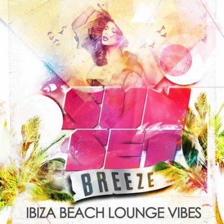 Sunset Breeze - Ibiza Beach Lounge (2013)