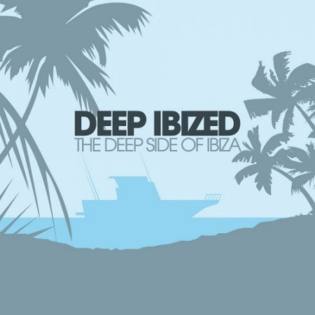 Deep IBIZED - The Deep Side Of Ibiza (2013)