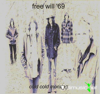 Free Will - Cold, Cold Morning - 1969