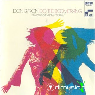 Don Byron - Do The Boomerang : The Music Of Junior Walker 2006