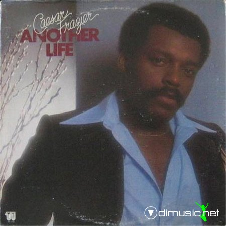 Caesar Frazier - Another life (1978)