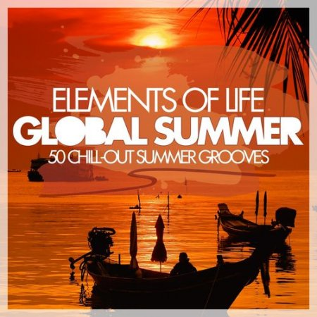 Elements of Life - Global Summer 50 Chill-Out Summer Grooves (2013)