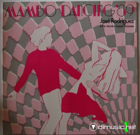 José Rodriguez & His Mambo Sound Orchester –  Mambo Dancing '89 - 1988