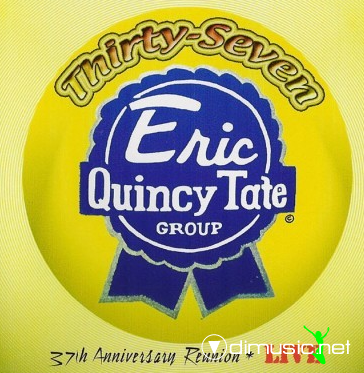 Eric Quincy Tate Group - Thirty-Seven - 37th Anniversary Reunion Live