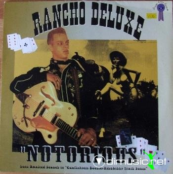 Rancho Deluxe - Notorious (1997)