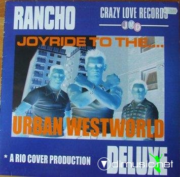 Rancho Deluxe - Joyride To The... Urban Westworld (2000)