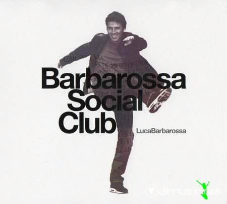 Luca Barbarossa - Barbarossa Social Club [2CD] (2011)