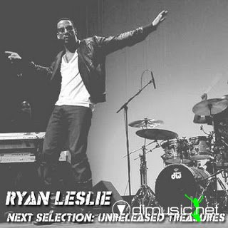 Ryan Leslie - Next Selection - Unreleased Treasures