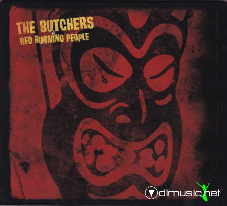 The Butchers - Red Burning People (2007)