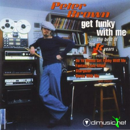 Peter Brown - Get funky with me: The best of TK years (2004)